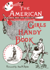 The American Girl's Handy Book: How to Amuse Yourself and Others (Nonpareil Books #46) Cover Image