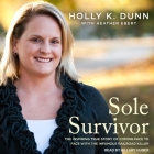 Sole Survivor Lib/E: The Inspiring True Story of Coming Face to Face with the Infamous Railroad Killer Cover Image
