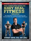 The Complete Guide to Navy Seal Fitness, Third Edition: Updated for Today's Warrior Elite Cover Image