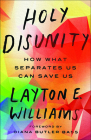 Holy Disunity: How What Separates Us Can Save Us Cover Image
