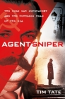Agent Sniper: The Cold War Superagent and the Ruthless Head of the CIA Cover Image