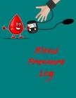 Blood Pressure Log: Blood Pressure Tracker - Hypertension Log - Silent Killer Logbook - Systolic Diastolic Measurement - Blood Sugar Track Cover Image