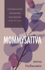 Mommysattva: Contemplations for Mothers Who Meditate (or Wish They Could) Cover Image