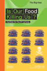 Is Our Food Killing Us?: A Primer for the 21st Century (The Big Idea Series) Cover Image