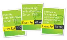 MCSA Windows Server 2016 Exam Ref 3-Pack: Exams 70-740, 70-741, and 70-742 Cover Image