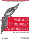 Natural Language Annotation for Machine Learning: A Guide to Corpus-Building for Applications Cover Image