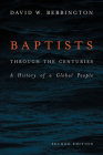 Baptists Through the Centuries: A History of a Global People Cover Image