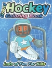 Great Hockey Coloring Book Lots of Fun for Kids: Fun Hockey Coloring Book For Your Little Boys And Girls, Kids, Toddlers, Kindergartens, Cover Image