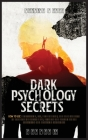 Dark Psychology Secrets: 2 Books in 1 - How to Use Manipulation, NLP, Mind Control, and Body Language to Get What You Really Want. Discover and Cover Image