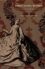 Fabricating Women: The Seamstresses of Old Regime France, 1675-1791 Cover Image
