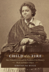Child of the Fire: Mary Edmonia Lewis and the Problem of Art History's Black and Indian Subject Cover Image