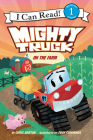 Mighty Truck on the Farm (I Can Read Level 1) Cover Image