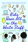 Kids Have All the Write Stuff: Revised and Updated for a Digital Age Cover Image