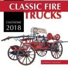Classic Fire Trucks Calendar 2018: 16 Month Calendar Cover Image