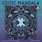 Celtic Mandala 2022 Wall Calendar: Earth Mysteries & Mythology Cover Image