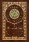 The Bhagavad Gita (Royal Collector's Edition) (Annotated) (Case Laminate Hardcover with Jacket) Cover Image