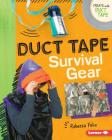 Duct Tape Survival Gear (Create with Duct Tape) Cover Image