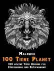 100 Tiere Planet - Malbuch - 100 schöne Tiere Designs für Stressabbau und Entspannung Cover Image