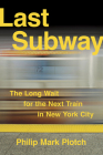 Last Subway: The Long Wait for the Next Train in New York City Cover Image