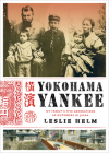 Yokohama Yankee: My Family's Five Generations as Outsiders in Japan Cover Image