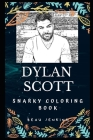 Dylan Scott Snarky Coloring Book: An American Country Music Singer Cover Image