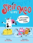 Skip to My Moo: A Rollicking Barnyard Story Cover Image