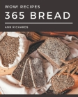 Wow! 365 Bread Recipes: Discover Bread Cookbook NOW! Cover Image