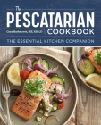 The Pescatarian Cookbook: The Essential Kitchen Companion Cover Image
