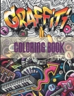 Graffiti Coloring Book: An Adults Coloring Book Stress Relieving Cover Image