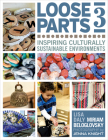 Loose Parts 3: Inspiring Culturally Sustainable Environments Cover Image