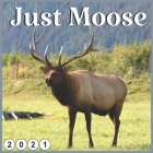 Just Moose: 2021 wall & Office Calendar 16 Monthe Cover Image