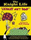 The Knight Life: Chivalry Ain't Dead Cover Image