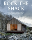 Rock the Shack: The Architecture of Cabins, Cocoons and Hide-Outs Cover Image