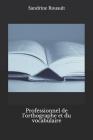 Professionnel de l'orthographe et du vocabulaire: Tout pour réussir le concours d'orthophonie Cover Image