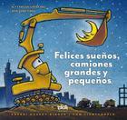 Felices Suenos, Camiones Grandes y Pequenos Cover Image