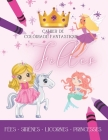 Cahier de Coloriage Fantastique Filles, Fées-Sirènes-Licornes-Princesses: 55 Dessins à colorier - Cahier de coloriage pour filles à partir de 5 ans - Cover Image