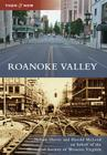 Roanoke Valley (Then & Now (Arcadia)) Cover Image