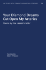 Your Diamond Dreams Cut Open My Arteries: Poems by Else Lasker-Schüler (University of North Carolina Studies in Germanic Languages a #100) Cover Image