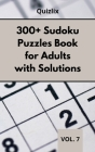 300+ Sudoku Puzzles Book for Adults with Solutions VOL 7: Easy Enigma Sudoku for Beginners, Intermediate and Advanced. Cover Image