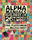 Alphamaniacs: Builders of 26 Wonders of the Word Cover Image
