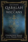 Qabalah for Wiccans: Ceremonial Magic on the Pagan Path Cover Image
