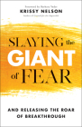 Slaying the Giant of Fear: And Releasing the Roar of Breakthrough Cover Image