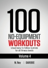 100 No-Equipment Workouts Vol. 4: Easy to Follow Darebee Home Workout Routines with Visual Guides for All Fitness Levels Cover Image