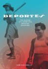 Deportes: The Making of a Sporting Mexican Diaspora (Latinidad: Transnational Cultures in the United States) Cover Image
