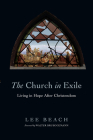 The Church in Exile: Living in Hope After Christendom Cover Image