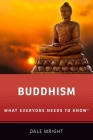 Buddhism: What Everyone Needs to Know(R) Cover Image