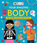 Your Amazing Body: Discover 80 Flaps and Learn the Facts (Factivity) Cover Image