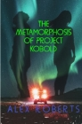 The Metamorphosis of Project Kobold Cover Image