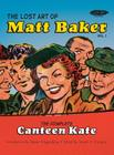 The Lost Art of Matt Baker Vol. 1: The Complete Canteen Kate Cover Image