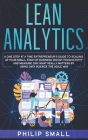 Lean Analytics: A One Step At A Time Entrepreneur's Guide to Scaling Up Your Small Startup Business. Boost Productivity and Measure On Cover Image